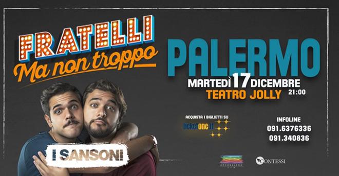 """I Sansoni in scena con """"Fratelli… ma non troppo"""" al Teatro Jolly di Palermo il 17 Dicembre"""